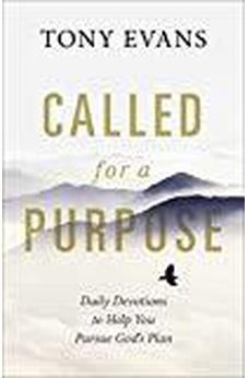 Called for a Purpose: Daily Devotions to Help You Pursue God's Plan 9780736964395