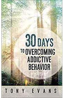 30 Days to Overcoming Addictive Behavior 9780736964630