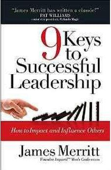 9 Keys to Successful Leadership: How to Impact and Influence Others 9780736965644