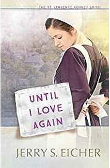 Until I Love Again (The St. Lawrence County Amish) 9780736965897