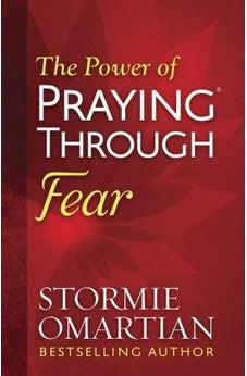 The Power of Praying Through Fear 9780736965958
