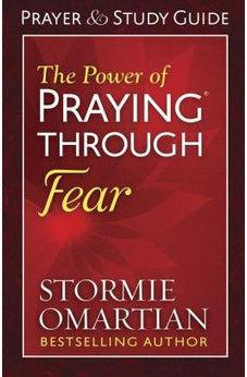 The Power of Praying Through Fear Prayer and Study Guide 9780736966993