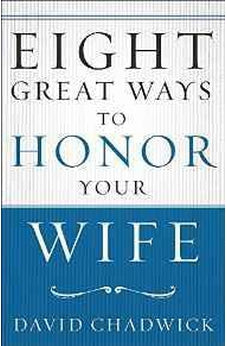 Eight Great Ways to Honor Your Wife 9780736967259
