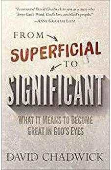 From Superficial to Significant: What It Means to Become Great in God's Eyes 9780736967310