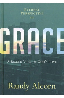 Grace: A Bigger View of God's Love 9780736967464