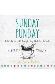 Sunday Punday: Celebrate the Little Everyday Joys That Make Us Smile 9780736967884