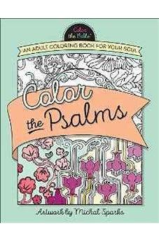 Image of Color the Psalms: An Adult Coloring Book for Your Soul (Color the Bible) 9780736967907