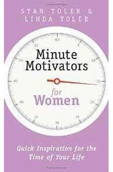 Minute Motivators for Women: Quick Inspiration for the Time of Your Life 9780736968317