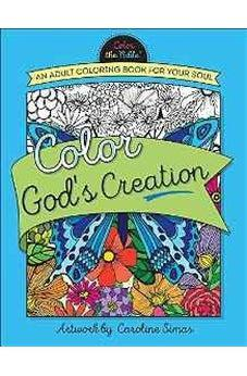 Color God's Creation: An Adult Coloring Book for Your Soul (Color the Bible) 9780736968843