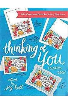 Thinking of You Coloring Book: DIY Cards and Gifts for Every Occasion (Colorful Greetings) 9780736969512