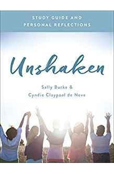 Unshaken Study Guide and Personal Reflections: Experience the Power and Peace of a Life of Prayer 9780736969758