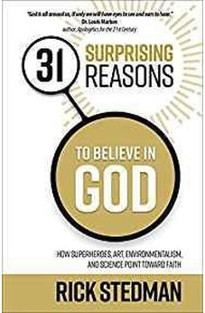 31 Surprising Reasons to Believe in God: How Superheroes, Art, Environmentalism, and Science Point Toward Faith 9780736969833