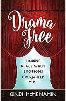Drama Free: Finding Peace When Emotions Overwhelm You 9780736969871