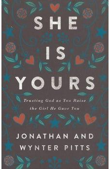 Image of She Is Yours: Trusting God As You Raise the Girl He Gave You 9780736970372