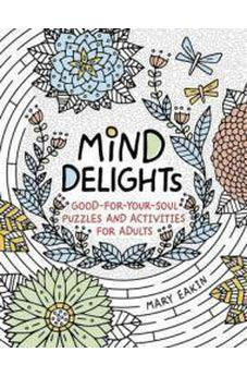Mind Delights: Good-for-Your-Soul Puzzles and Activities for Adults (Brain Activities and Adult Coloring) 9780736971874