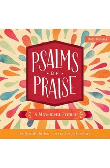 Psalms of Praise: A Movement Primer (Baby Believer) 9780736972345
