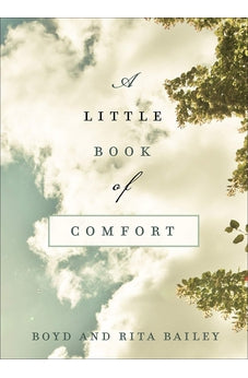 A Little Book of Comfort: Healing Reflections for Those Who Hurt (Two Minutes in the Bible)