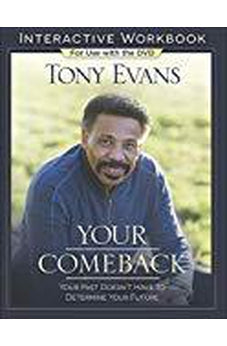 Your Comeback Interactive Workbook: Your Past Doesn't Have to Determine Your Future 9780736972895
