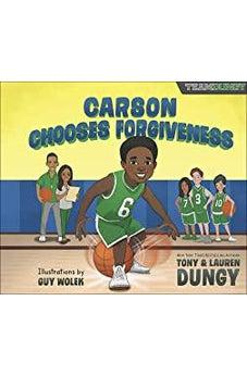 Carson Chooses Forgiveness: A Team Dungy Story About Basketball 9780736973229