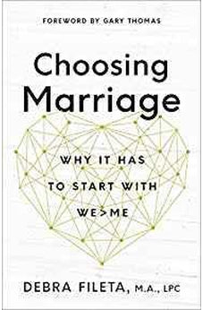 Choosing Marriage: Why It Has to Start with We>Me 9780736973380