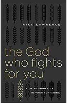 The God Who Fights for You: How He Shows Up in Your Suffering