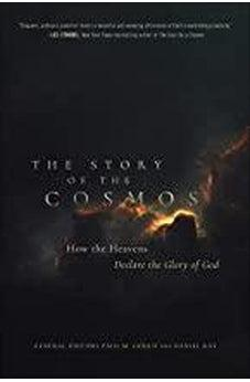 The Story of the Cosmos: How the Heavens Declare the Glory of God 9780736977364