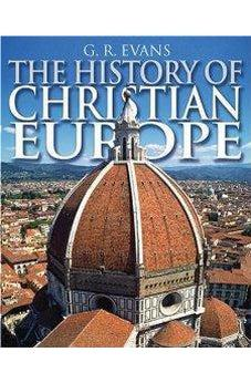 The History of Christian Europe 9780745952659