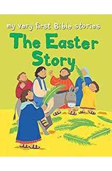 The Easter Story (My Very First Bible Stories) 9780745963150