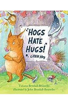 Hogs Hate Hugs!