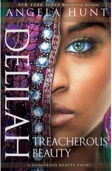 Delilah: Treacherous Beauty (A Dangerous Beauty Novel) 9780764216978
