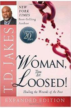 Woman Thou Art Loosed! 20th Anniversary Expanded Edition: Healing the Wounds of the Past 9780768403008