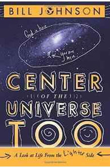 Center of the Universe Too: A Look at Life From the Lighter Side 9780768403251