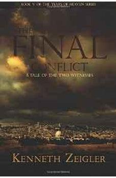 Image of The Final Conflict: A Tale of the Two Witnesses (Tears of Heaven) (Volume 5) 9780768403329