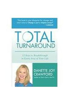 Total Turnaround: 12 Keys to Breakthrough in Every Area of Your Life 9780768404081