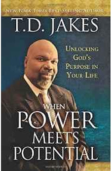 When Power Meets Potential: Unlocking God's Purpose in Your Life 9780768404319