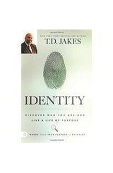 Identity: Discover Who You Are and Live a Life of Purpose 9780768408089