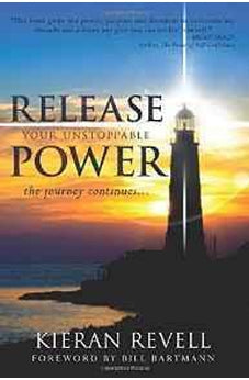 Release Your Unstoppable Power: The Journey Continues... 9780768408836