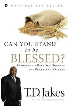 Can You Stand to be Blessed?: Insights to Help You Survive the Peaks and Valleys 9780768409635