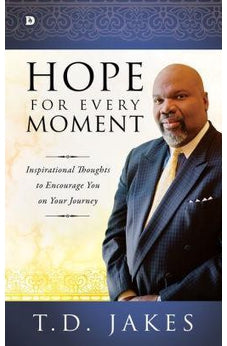 Hope for Every Moment: Inspirational Thoughts to Encourage You on Your Journey 9780768415643