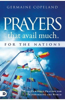 Prayers that Avail Much for the Nations: Powerful Prayers for Transforming the World 9780768418163