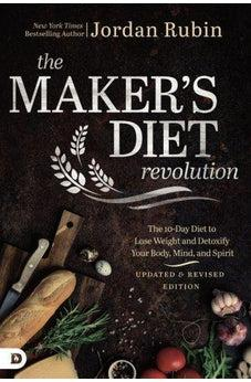 The Maker's Diet Revolution: The 10 Day Diet to Lose Weight and Detoxify Your Body, Mind, and Spirit 9780768418552