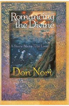 Romancing the Divine: A Story about True Love 9780768423624