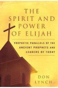 The Spirit and Power of Elijah 9780768425901