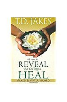 It's Time to Reveal What God Longs to Heal: Naked and Not Ashamed 9780768426687