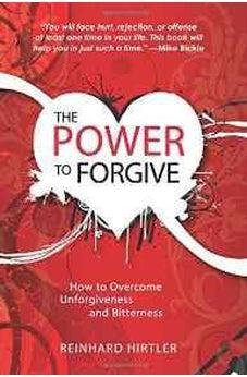 The Power to Forgive 9780768428216