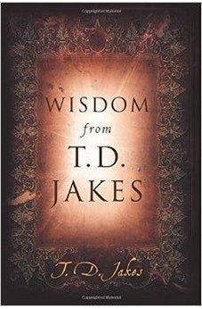 Wisdom from T.D. Jakes 9780768432022