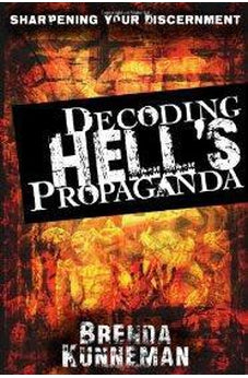 Decoding Hell's Propaganda: Sharpening Your Discernment 9780768432299