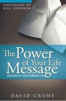The Power of Your Life Message: Decisions That Define Us 9780768432749