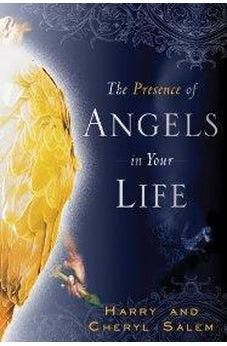 The Presence of Angels in Your Life 9780768436372