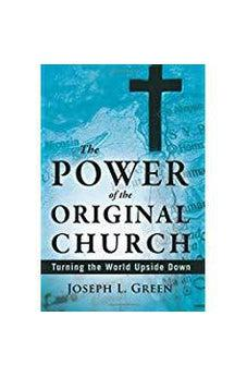 The Power of the Original Church: Turning the World Upside Down 9780768437553